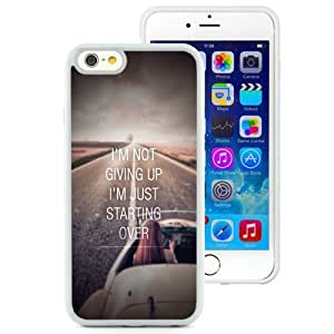 NEW Unique Custom Designed iPhone 6 4.7 Inch TPU Phone Case With Not Giving Up Just Starting Over_White Phone Case