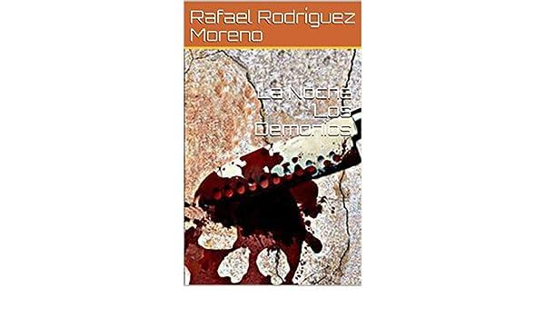 La Noche Los Demonios (Spanish Edition) - Kindle edition by Rafael Rodríguez Moreno. Literature & Fiction Kindle eBooks @ Amazon.com.