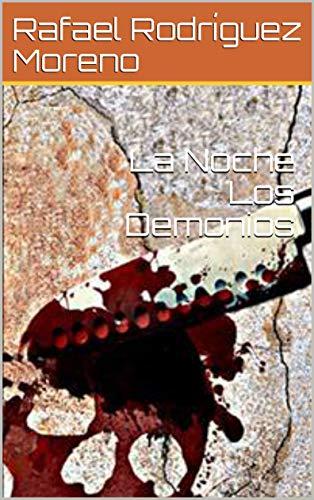 La Noche Los Demonios (Spanish Edition) by [Rodríguez Moreno, Rafael]
