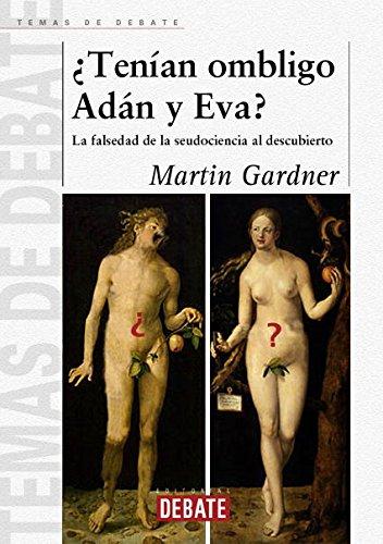 ¿Tenían Ombligo Adán Y Eva?: La Falsedad De La Seudociencia Al Descubierto