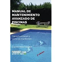 Manual de mantenimiento avanzado de piscinas (3a Ed.): Cómo funcionan y cómo