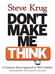 Don't Make Me Think!: A Common Sense Approach to Web Usability (Circle.Com Library) by Steve Krug (13-Oct-2000) Paperback