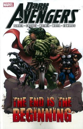 Dark Avengers: The End is the Beginning (Dark Avengers 1)
