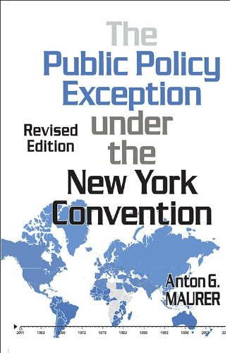 Public Policy Exception Under the New York Convention: History, Interpretation, and Application - Revised Edition