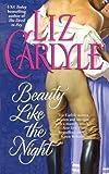 Beauty Like the Night, Liz Carlyle, 1476726949