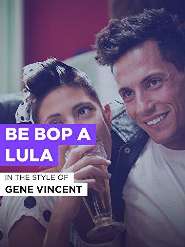 Be Bop A Lula (Gene Vincent Be Bop A Lula 1956)