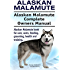 Alaskan Malamute Dog. Alaskan Malamute dog book for costs, care, feeding, grooming, training and health. Alaskan Malamute dog Owners Manual.
