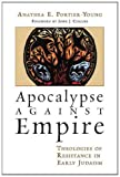 Front cover for the book Apocalypse against Empire: Theologies of Resistance in Early Judaism by Anathea E. Portier-Young