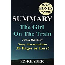 Summary of The Girl on the Train: Novel by Paula Hawkins -- Story Shortened into 40 Pages or Less! (The Girl on the Train: Shortened version -- Book, Novel, Paperback, Audible, Movie)