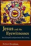 Jesus and the Eyewitnesses, Richard Bauckham, 0802831621