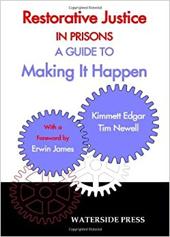 Restorative Justice in Prisons: A Guide to Making It Happen by Kimmett Edgar (2006-03-31)