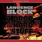 A Drop of the Hard Stuff | Lawrence Block