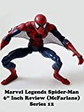 "Review: Marvel Legends Spider-Man 6"" Inch Review (McFarlane) Series 12"
