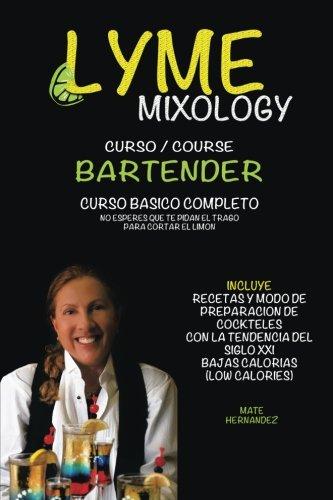 Lyme mixology: Curso Basico Completo Bartender por Mate Hernandez