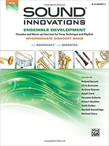 Book Sound Innovations for Concert Band -- Ensemble Development for Intermediate Concert Band: B-flat Clarinet 2 (Sound Innovations Series for Band) by Peter Boonshaft (2012-06-01)