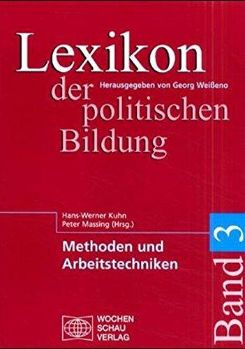 Lexikon der politischen Bildung, 3 Bde. u. 1 Reg.-bd., Bd.3, Methoden und Arbeitstechniken