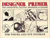 Designer Primer, Porter, Tom and Goodman, Sue, 0408043180