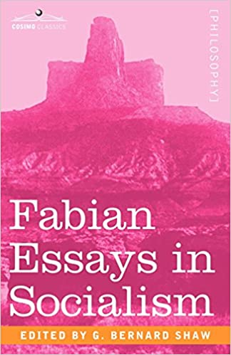 fabian essays in socialism amazon co uk george bernard shaw fabian essays in socialism amazon co uk george bernard shaw 9781602060210 books