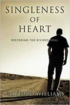 Book Singleness of Heart: Restoring the Divided Soul
