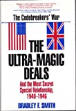The Ultra-Magic Deals and the Most Secret Special Relationship, 1940-1946, Bradley F. Smith, 0891414835