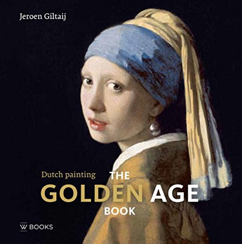 The Golden Age Book: Dutch Paintings