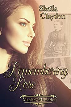 Remembering Rose (Mapleby Memories Book 1) by [Claydon, Sheila]