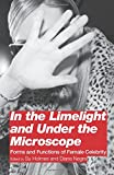 img - for In the Limelight and Under the Microscope: Forms and Functions of Female Celebrity book / textbook / text book