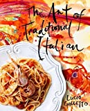 img - for Art of Traditional Italian (Hardcover)--by Lucio Galletto [2015 Edition] book / textbook / text book