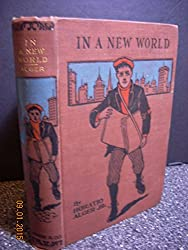 In a new world; or, Among the gold fields of Australía (His Alger series for boys)
