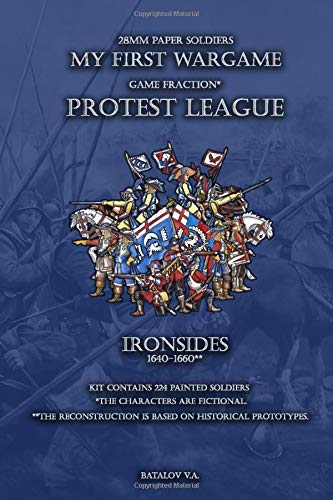 Protest League. Ironsides 1640-1660.: 28mm paper soldiers (My First Wargame) por Vyacheslav Batalov