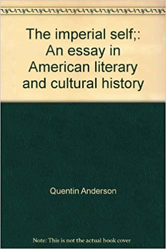 Essay Topics High School Amazoncom The Imperial Self An Essay In American Literary And Cultural  History  Quentin Anderson Books Custom Essay Paper also Essay Vs Paper Amazoncom The Imperial Self An Essay In American Literary And  Good Persuasive Essay Topics For High School