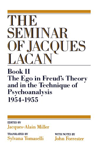 The Ego in Freud's Theory and in the Technique of Psychoanalysis, 1954-1955 (Vol. Book II) (Seminar of Jacques Lacan (Paperback))