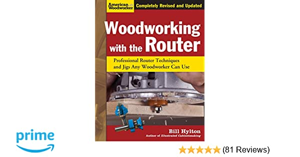 Woodworking With The Router Revised And Updated