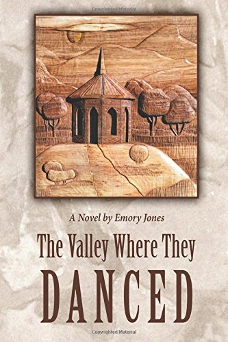 The Valley Where They Danced [Jones, Emory] (Tapa Blanda)