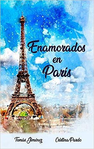 Enamorados en París: Amazon.es: Eyto, Tomás Jiménez, Masiá, Cristina Pardo: Libros