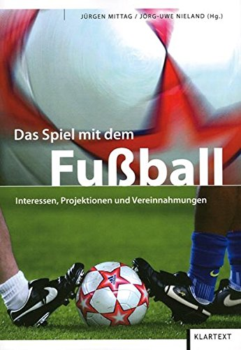 das-spiel-mit-dem-fussball-interessen-projektionen-und-vereinnahmungen