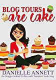 Blog Tours are Cake: An easy guide to organizing a book blog tour