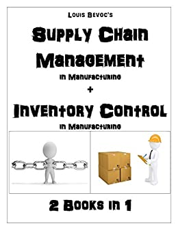 Supply Chain Management In Manufacturing Inventory Control 2 Books 1 By