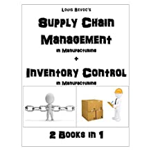 Supply Chain Management in Manufacturing + Inventory Control in Manufacturing: 2 Books in 1