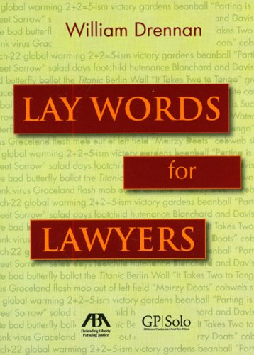 Lay Words for Lawyers: Analogies and Key Words to Advance Your Case and Communicate with Clients (Advance American Dictionary)