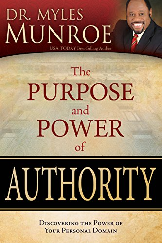 The Purpose and Power of Authority: Discovering the Power of Your Personal ()