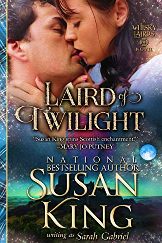 Laird of Twilight (The Whisky Lairds, Book 1): Historical Scottish Romance (The Whisky Lairds Series) by [King, Susan, Gabriel, Sarah]
