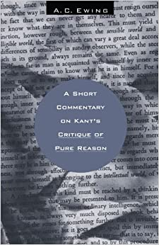A Short Commentary on Kant's Critique of Pure Reason by A. C. Ewing (1996-05-01)