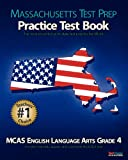 MASSACHUSETTS TEST PREP Practice Test Book MCAS English Language Arts, Grade 4, Massachusetts Test Prep Books Staff, 147513214X
