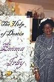 The Help of Destin, Emma Irby, Athena Creamer, 1477502785