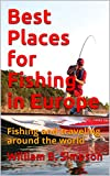 Best Places for Fishing in Europe: Fishing and traveling around the world