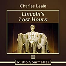 Lincoln's Last Hours Audiobook by Charles Leale Narrated by David Van Der Molen