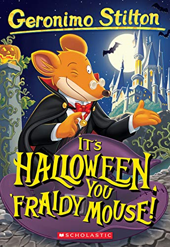 Halloween You Fraidy Mouse (It's Halloween, You 'Fraidy Mouse! (Geronimo Stilton, No.)
