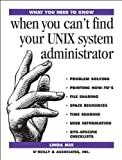 When You Can't Find Your Unix System Administrator, Linda Mui, 1565921046