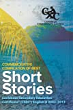 img - for Caribbean Examinations Council (CXC(R)) Commemorative Compilation of Best Short Stories: Caribbean Secondary Education Certificate(R) (CSEC(R)) English A 2002-2013 book / textbook / text book